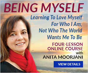 Love Myself, Love Yourself, Learn to Love Yourself, How to Love Yourself, Online Course, Anita Moorjani