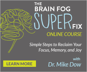reclaim your life, focus, memory, joy, online course, Dr Mike Dow, Brain fix, Brain Fog Fix, program your brain